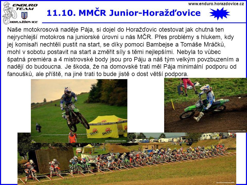 www.enduro.horazdovice.cz 11.10. MMČR Junior-Horažďovice Naše motokrosová naděje Pája, si dojel do Horažďovic otestovat jak chutná ten nejrychlejší mo