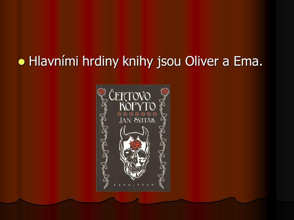 Hlavními hrdiny knihy jsou Oliver a Ema. Hlavními hrdiny knihy jsou Oliver a Ema.