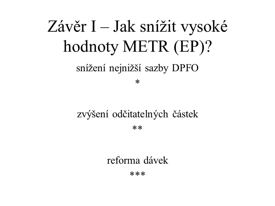 Závěr I – Jak snížit vysoké hodnoty METR (EP).