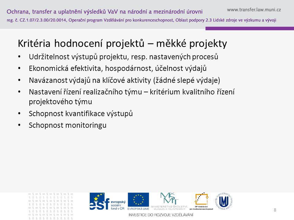 Kritéria hodnocení projektů – měkké projekty Udržitelnost výstupů projektu, resp.