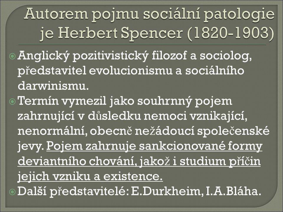  Anglický pozitivistický filozof a sociolog, p ř edstavitel evolucionismu a sociálního darwinismu.