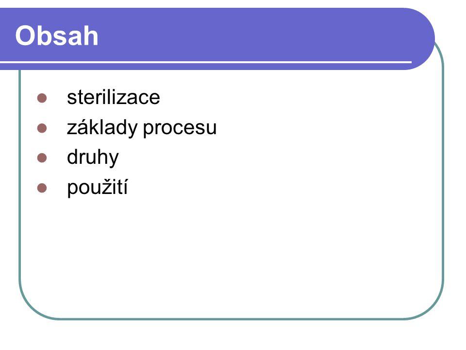 Obsah sterilizace základy procesu druhy použití