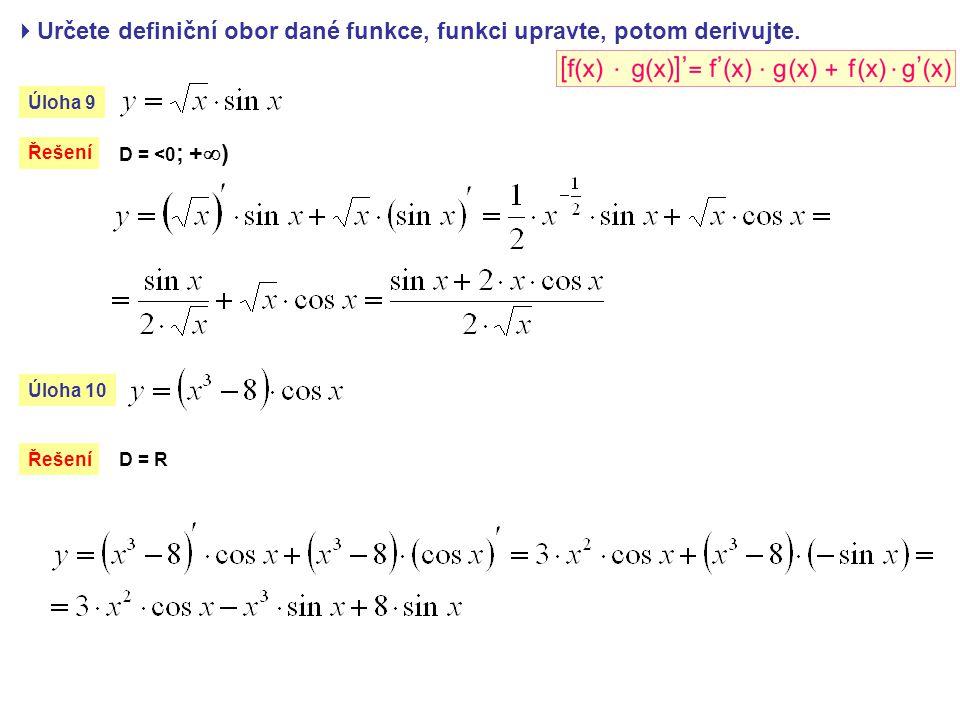  Určete definiční obor dané funkce, potom funkci derivujte.