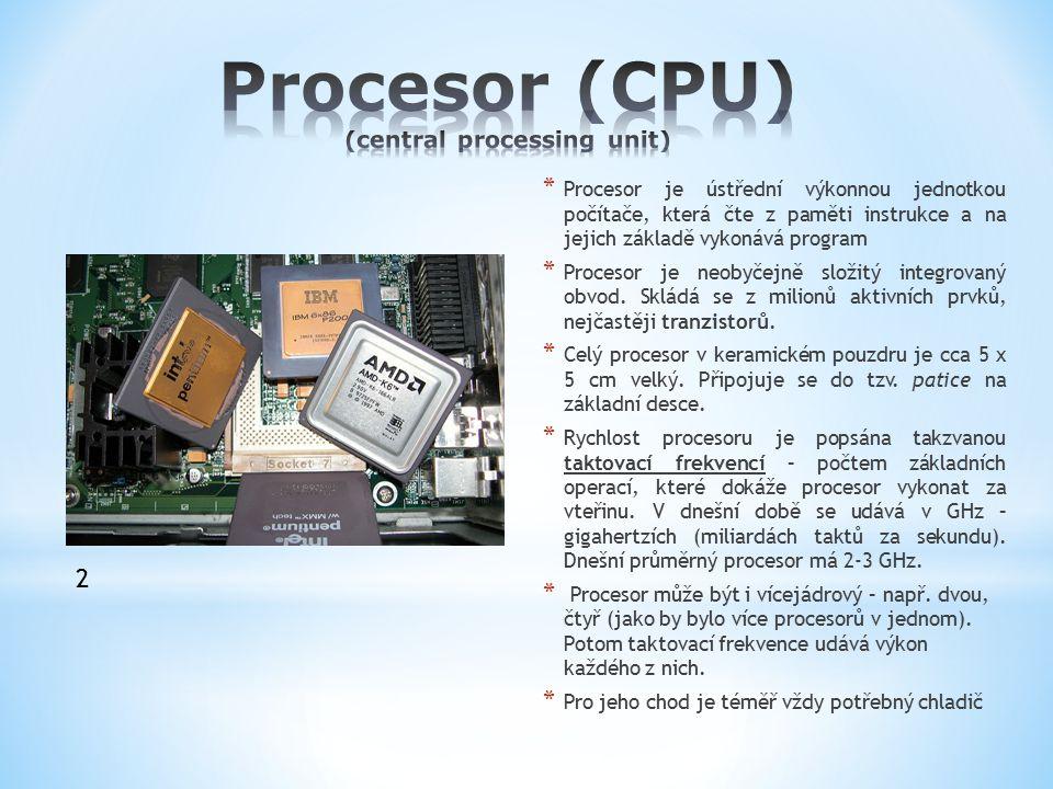 * Procesor je ústřední výkonnou jednotkou počítače, která čte z paměti instrukce a na jejich základě vykonává program * Procesor je neobyčejně složitý