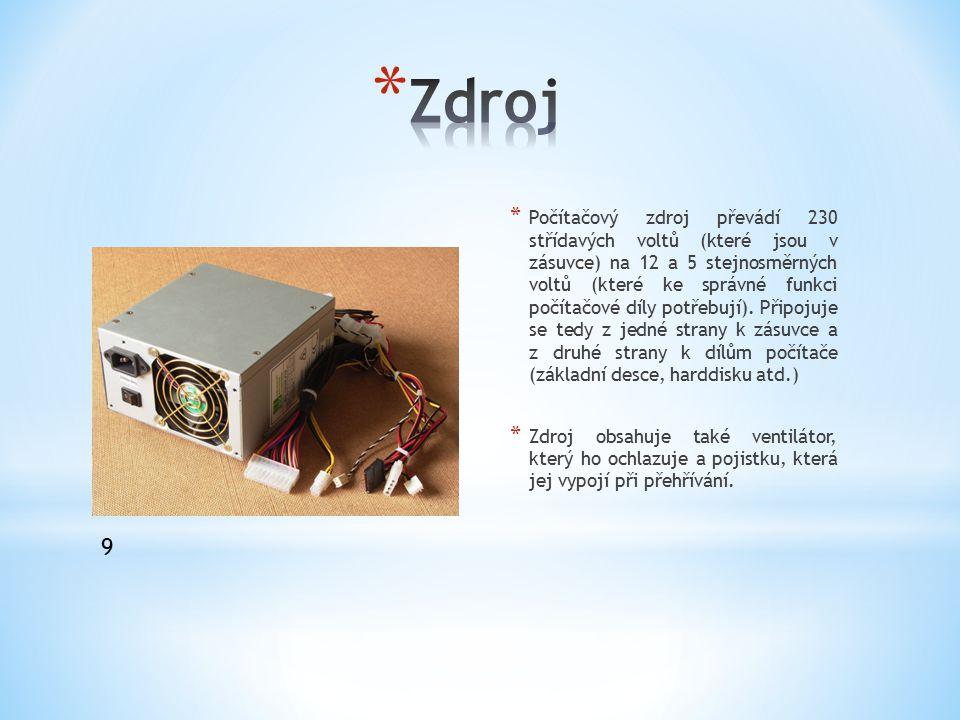 * Počítačový zdroj převádí 230 střídavých voltů (které jsou v zásuvce) na 12 a 5 stejnosměrných voltů (které ke správné funkci počítačové díly potřebu