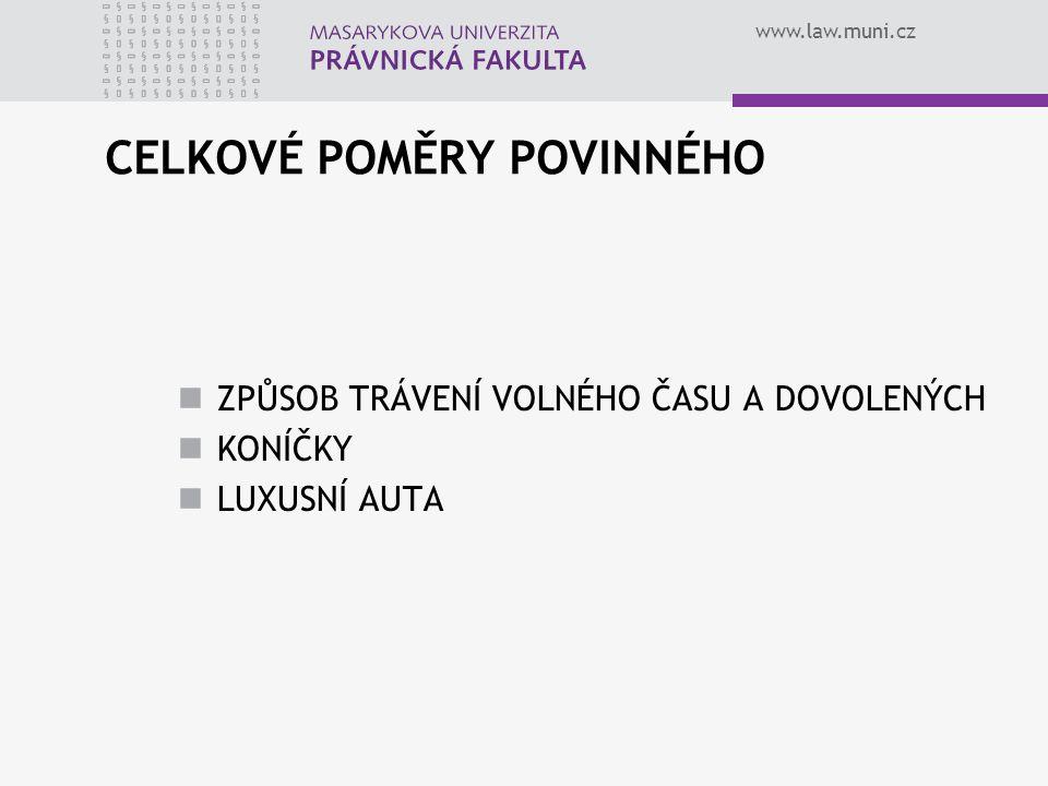 www.law.muni.cz CELKOVÉ POMĚRY POVINNÉHO ZPŮSOB TRÁVENÍ VOLNÉHO ČASU A DOVOLENÝCH KONÍČKY LUXUSNÍ AUTA