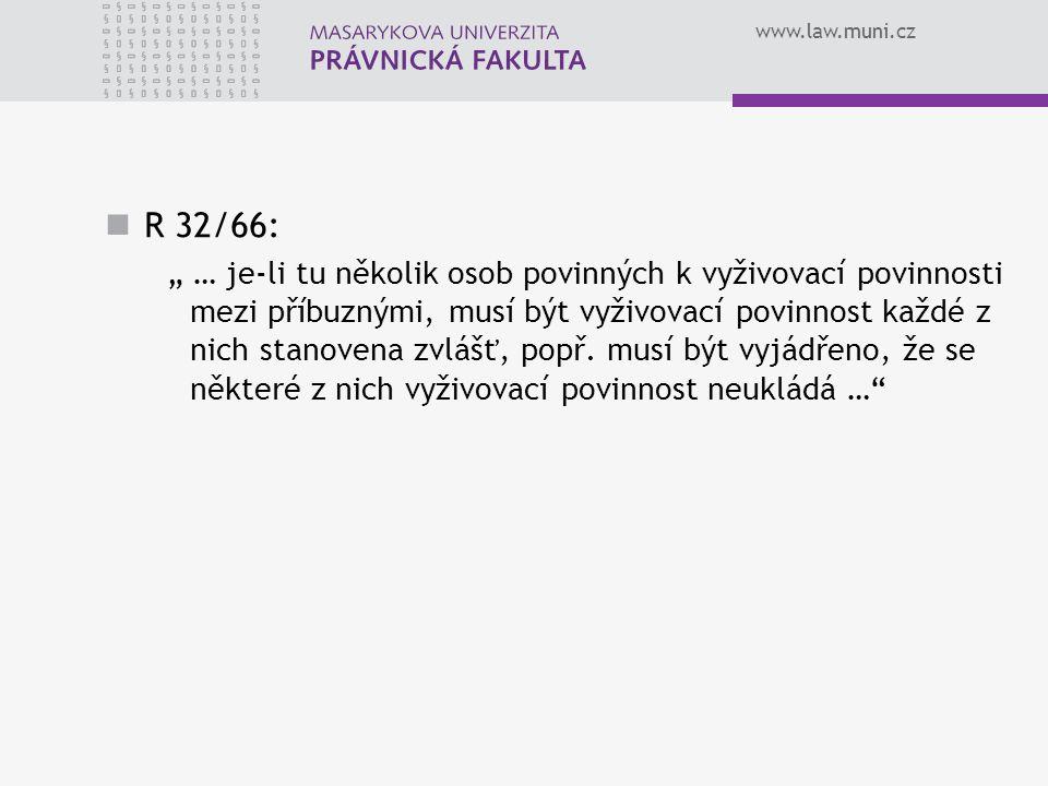 """www.law.muni.cz R 32/66: """" … je-li tu několik osob povinných k vyživovací povinnosti mezi příbuznými, musí být vyživovací povinnost každé z nich stano"""