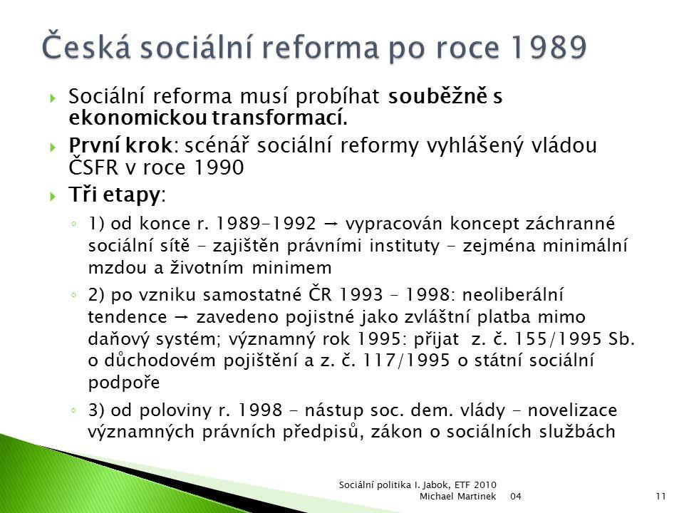  Sociální reforma musí probíhat souběžně s ekonomickou transformací.