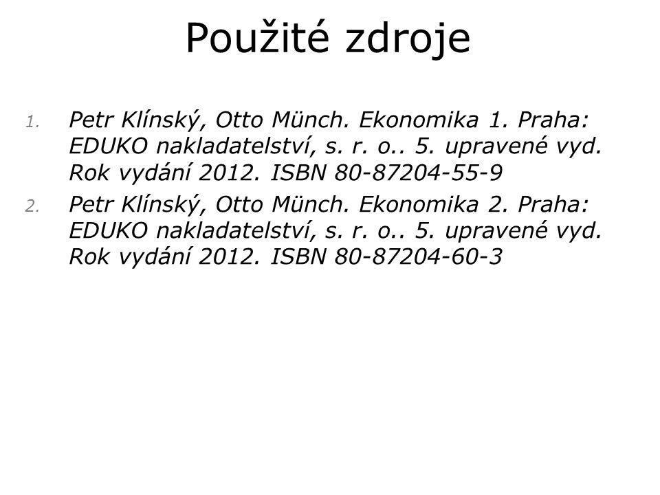 1. Petr Klínský, Otto Münch. Ekonomika 1. Praha: EDUKO nakladatelství, s.