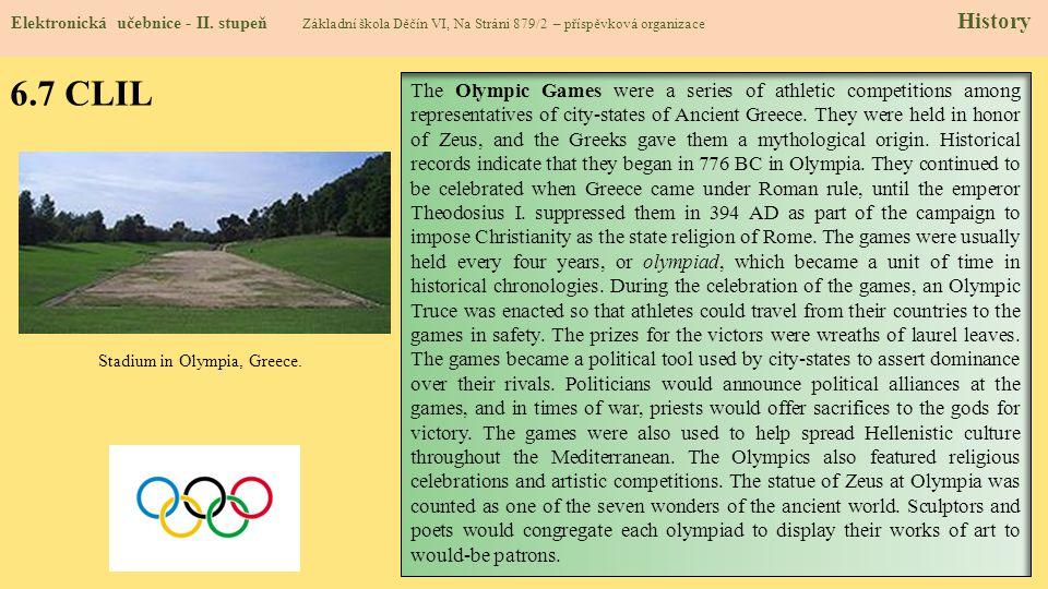 6.7 CLIL Elektronická učebnice - II. stupeň Základní škola Děčín VI, Na Stráni 879/2 – příspěvková organizace History The Olympic Games were a series