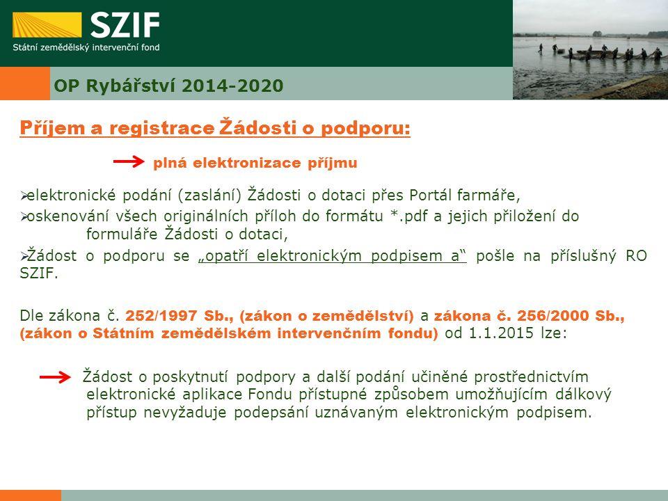 OP Rybářství 2014-2020 Administrativní kontrola + hodnocení přijatelnosti:  pravděpodobně bude proveden jako jeden administrativní krok,  lhůta 49 dní na provedení,  doplnění a oprava údajů – lhůta 21 dnů.