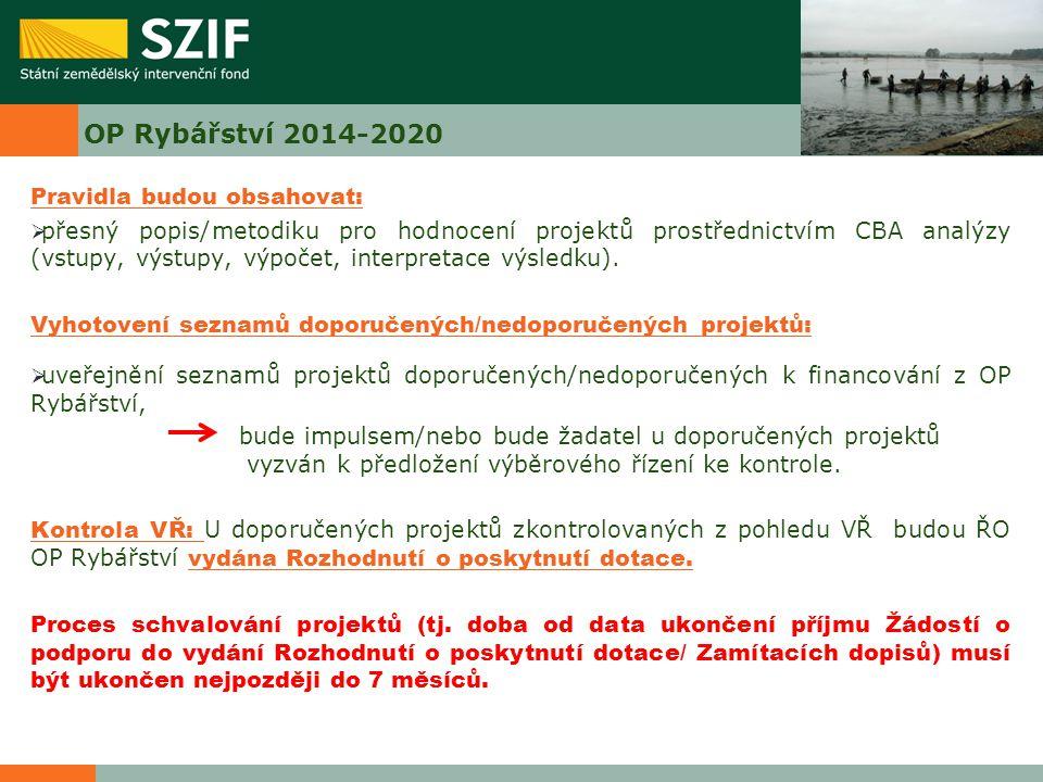 OP Rybářství 2014-2020 Pravidla budou obsahovat:  přesný popis/metodiku pro hodnocení projektů prostřednictvím CBA analýzy (vstupy, výstupy, výpočet, interpretace výsledku).