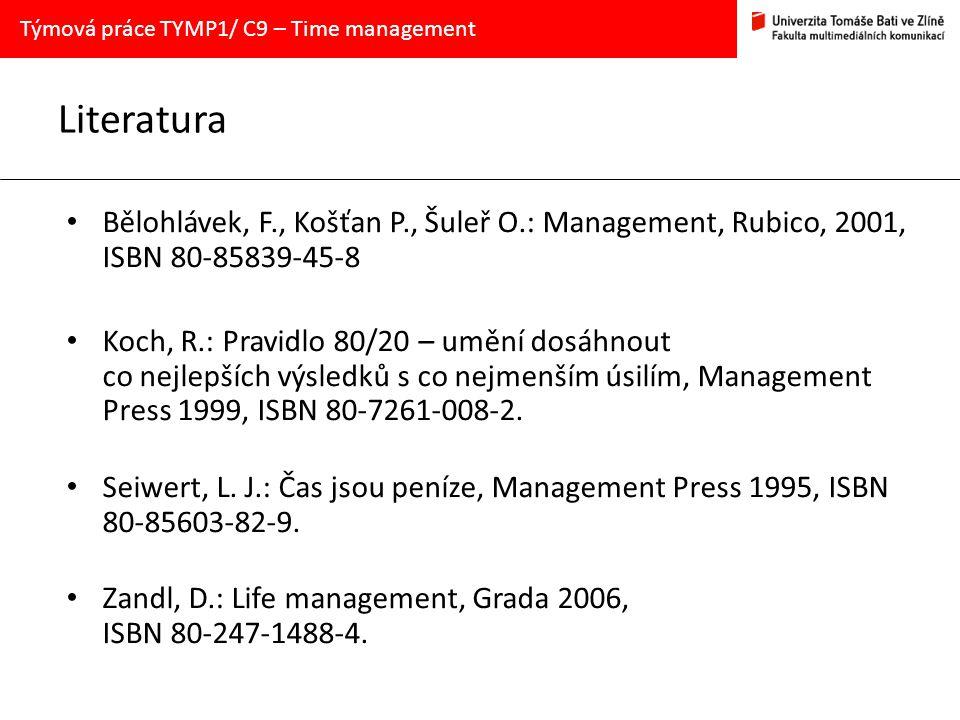 Literatura Bělohlávek, F., Košťan P., Šuleř O.: Management, Rubico, 2001, ISBN 80-85839-45-8 Koch, R.: Pravidlo 80/20 – umění dosáhnout co nejlepších
