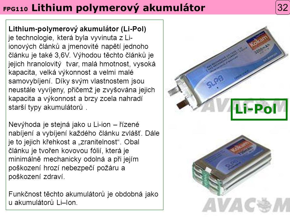 Lithium-polymerový akumulátor (Li-Pol) je technologie, která byla vyvinuta z Li- ionových článků a jmenovité napětí jednoho článku je také 3,6V.