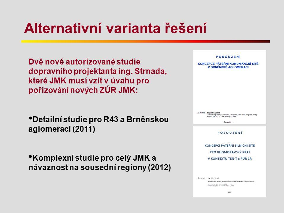 Alternativní varianta řešení Dvě nové autorizované studie dopravního projektanta ing. Strnada, které JMK musí vzít v úvahu pro pořizování nových ZÚR J