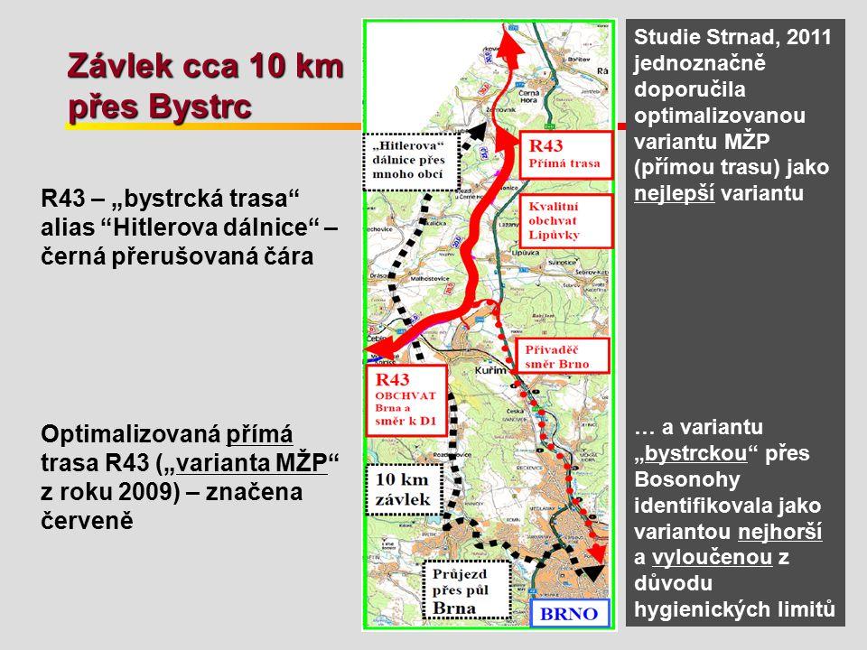 """Závlek cca 10 km přes Bystrc R43 – """"bystrcká trasa"""" alias """"Hitlerova dálnice"""" – černá přerušovaná čára Optimalizovaná přímá trasa R43 (""""varianta MŽP"""""""