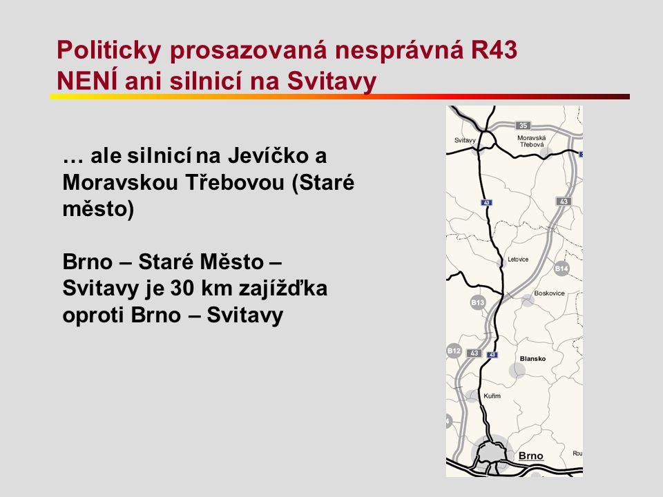 Politicky prosazovaná nesprávná R43 NENÍ ani silnicí na Svitavy … ale silnicí na Jevíčko a Moravskou Třebovou (Staré město) Brno – Staré Město – Svita