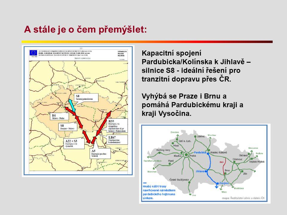 A stále je o čem přemýšlet: Kapacitní spojení Pardubicka/Kolínska k Jihlavě – silnice S8 - ideální řešení pro tranzitní dopravu přes ČR. Vyhýbá se Pra
