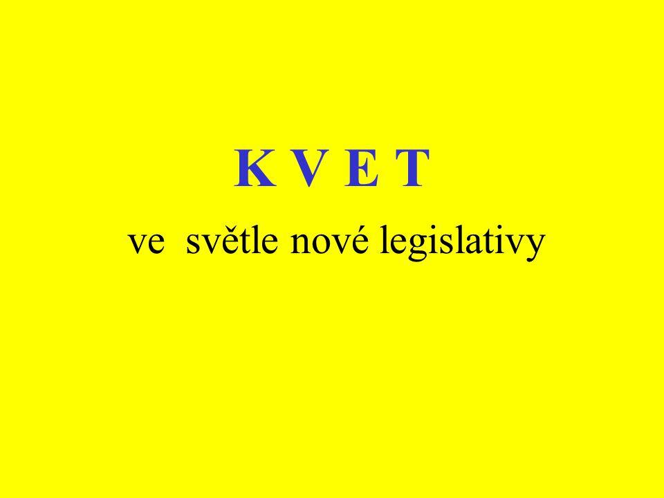 K V E T ve světle nové legislativy