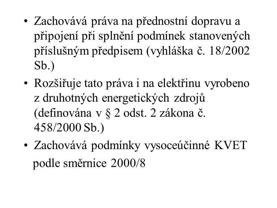 Zachovává práva na přednostní dopravu a připojení při splnění podmínek stanovených příslušným předpisem (vyhláška č. 18/2002 Sb.) Rozšiřuje tato práva