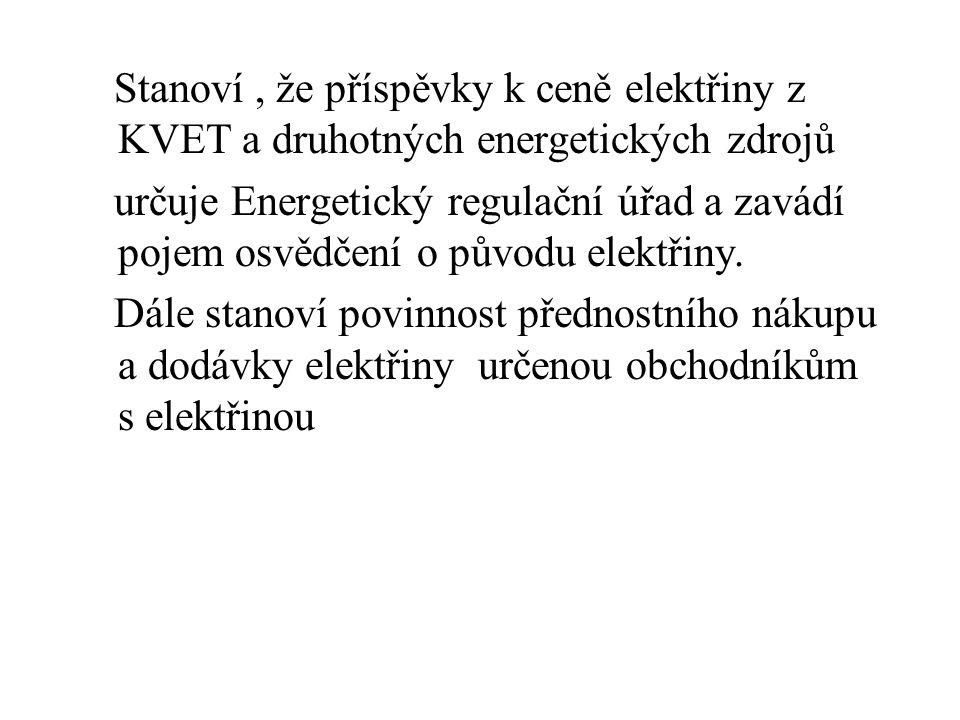 Stanoví, že příspěvky k ceně elektřiny z KVET a druhotných energetických zdrojů určuje Energetický regulační úřad a zavádí pojem osvědčení o původu el