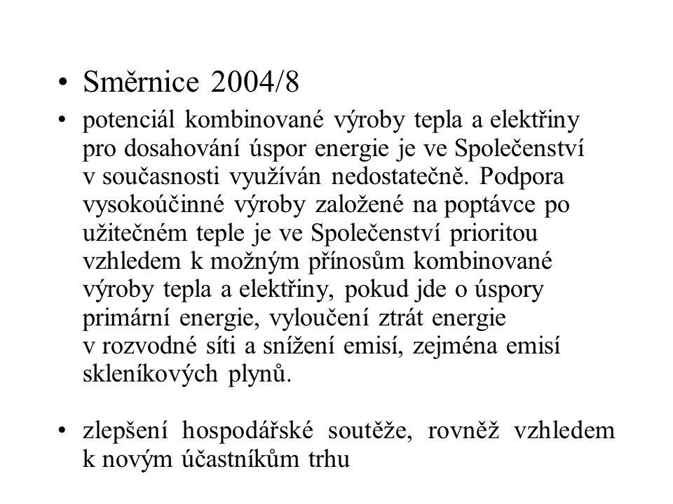 Směrnice 2004/8 potenciál kombinované výroby tepla a elektřiny pro dosahování úspor energie je ve Společenství v současnosti využíván nedostatečně. Po
