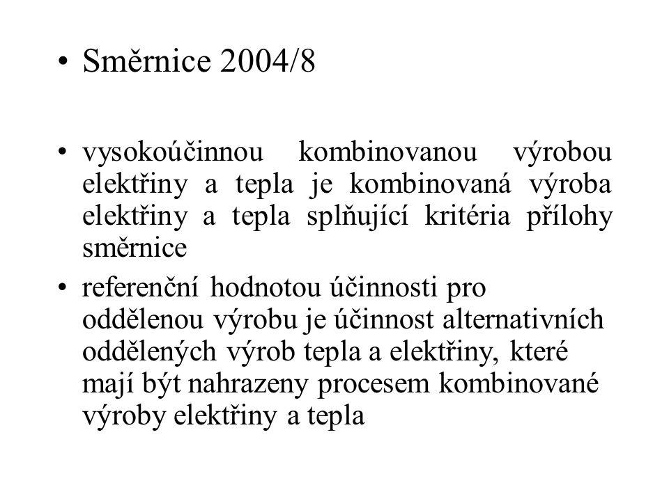 Směrnice 2004/8 vysokoúčinnou kombinovanou výrobou elektřiny a tepla je kombinovaná výroba elektřiny a tepla splňující kritéria přílohy směrnice refer