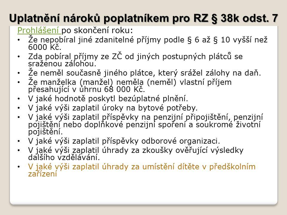 Uplatnění nároků poplatníkem pro RZ § 38k odst.