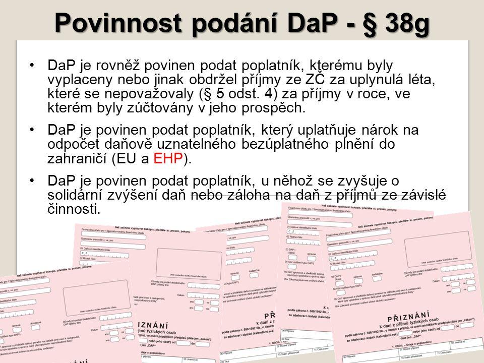 Povinnost podání DaP - § 38g DaP je rovněž povinen podat poplatník, kterému byly vyplaceny nebo jinak obdržel příjmy ze ZČ za uplynulá léta, které se nepovažovaly (§ 5 odst.