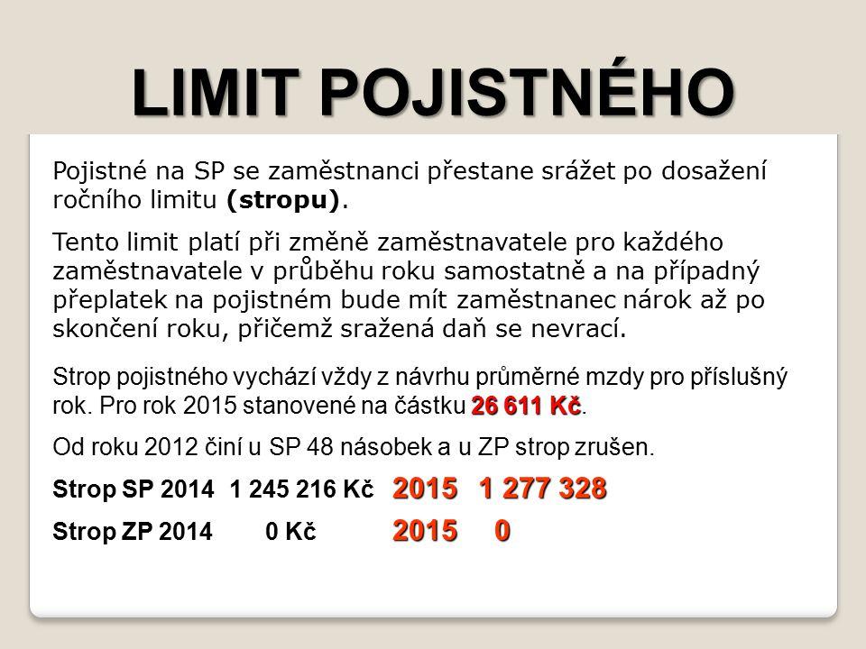 LIMIT POJISTNÉHO (stropu) Pojistné na SP se zaměstnanci přestane srážet po dosažení ročního limitu (stropu).
