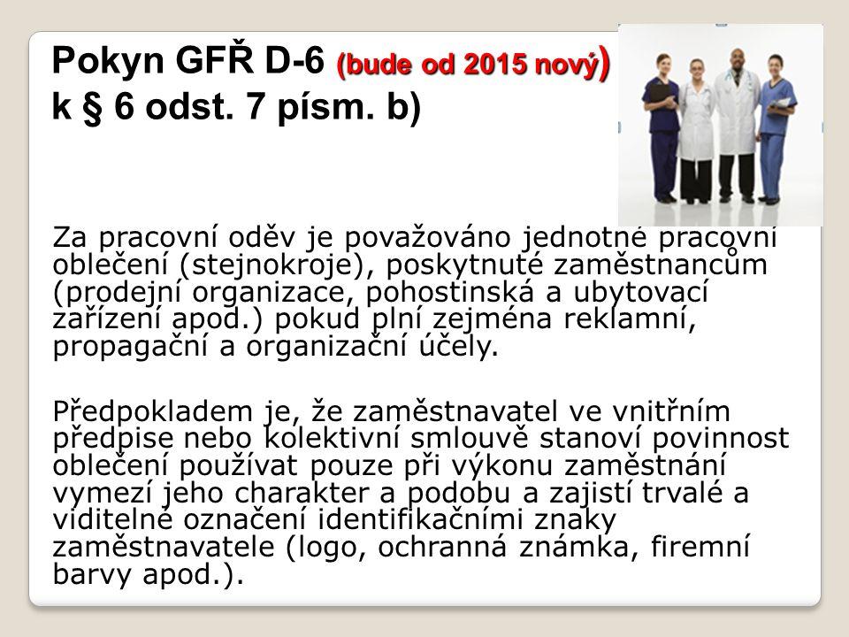 Pokyn GFŘ D-6 (bude od 2015 nový ) k § 6 odst.7 písm.
