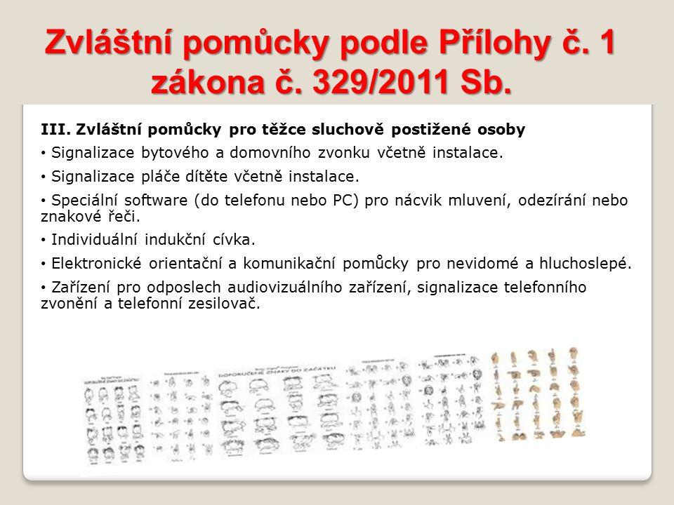 Zvláštní pomůcky podle Přílohy č.1 zákona č. 329/2011 Sb.