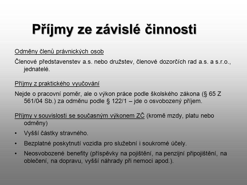 Příjmy ze závislé činnosti Odměny členů právnických osob Členové představenstev a.s.