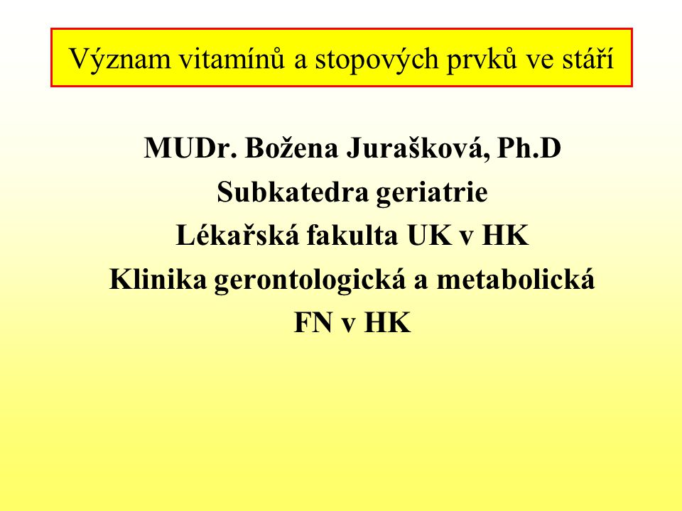 Vitamín Bl2 Plasmatické hladiny jsou ve stáří sníženy vzhledem k malým zásobám ve tkáních-játrech Denní dávka je 3- 5 mikrogramů za den Nedostatek-při atrofii žaludeční sliznice, přerůstání bakterií v tenkém střevě při atrofické gastritidě- velká spotřeba vit Bl2