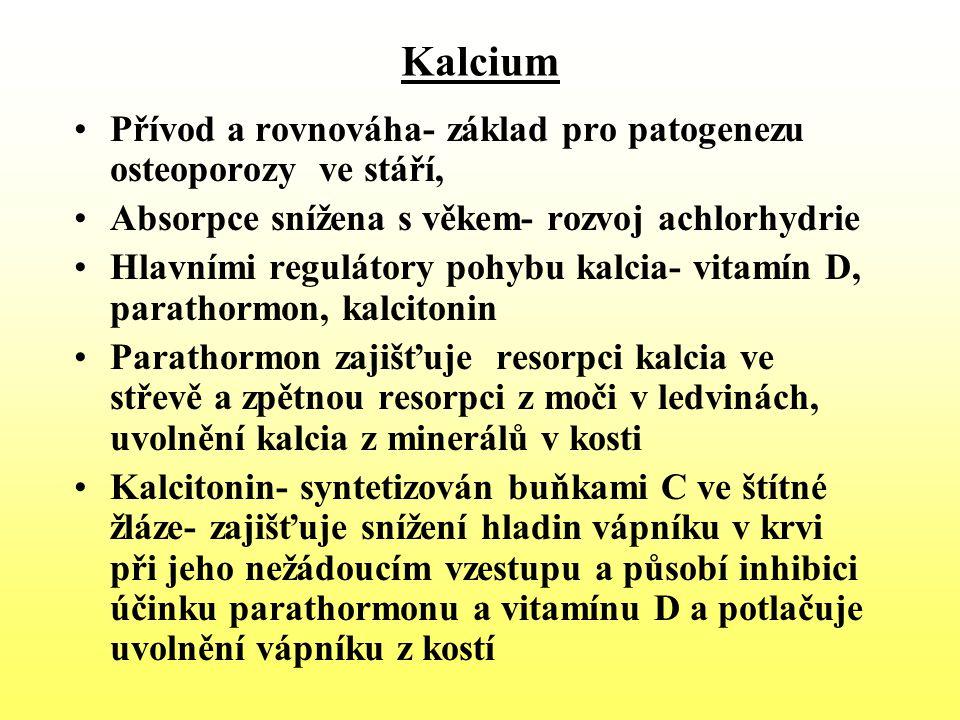 Kalcium Přívod a rovnováha- základ pro patogenezu osteoporozy ve stáří, Absorpce snížena s věkem- rozvoj achlorhydrie Hlavními regulátory pohybu kalci