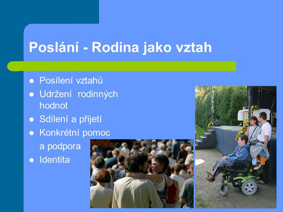 Poslání - Rodina jako vztah Posílení vztahů Udržení rodinných hodnot Sdílení a přijetí Konkrétní pomoc a podpora Identita
