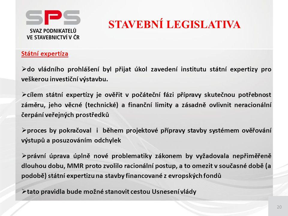 20 Státní expertíza  do vládního prohlášení byl přijat úkol zavedení institutu státní expertizy pro veškerou investiční výstavbu.