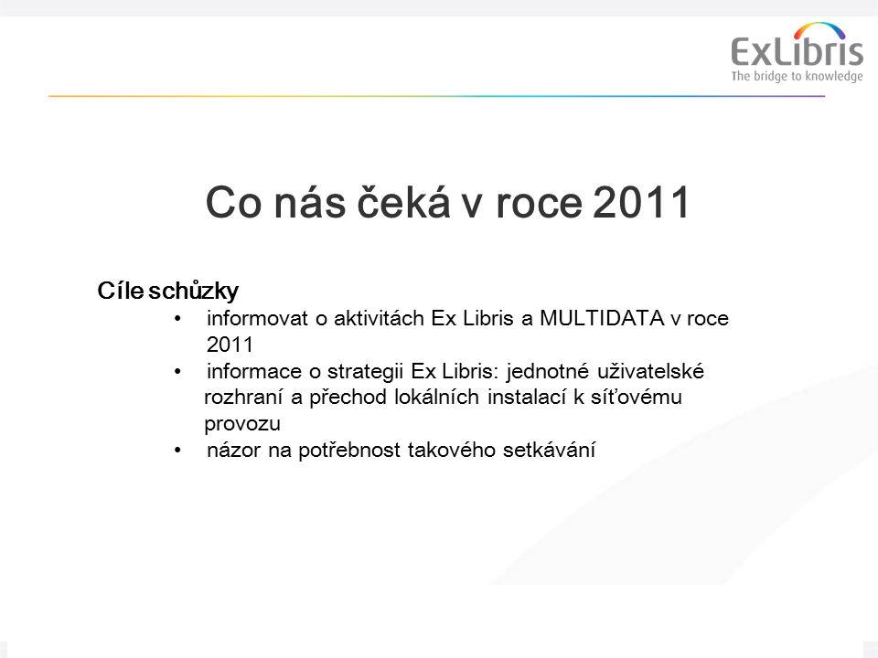 2 Strategické setkání ředitelů českých a slovenských knihoven Ex Libris Co nás čeká v roce 2011 Cíle schůzky informovat o aktivitách Ex Libris a MULTIDATA v roce 2011 informace o strategii Ex Libris: jednotné uživatelské rozhraní a přechod lokálních instalací k síťovému provozu názor na potřebnost takového setkávání