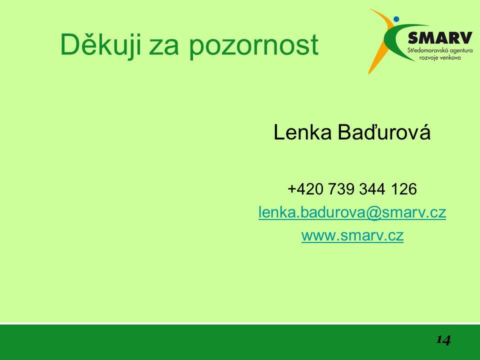 14 Děkuji za pozornost Lenka Baďurová +420 739 344 126 lenka.badurova@smarv.cz www.smarv.cz
