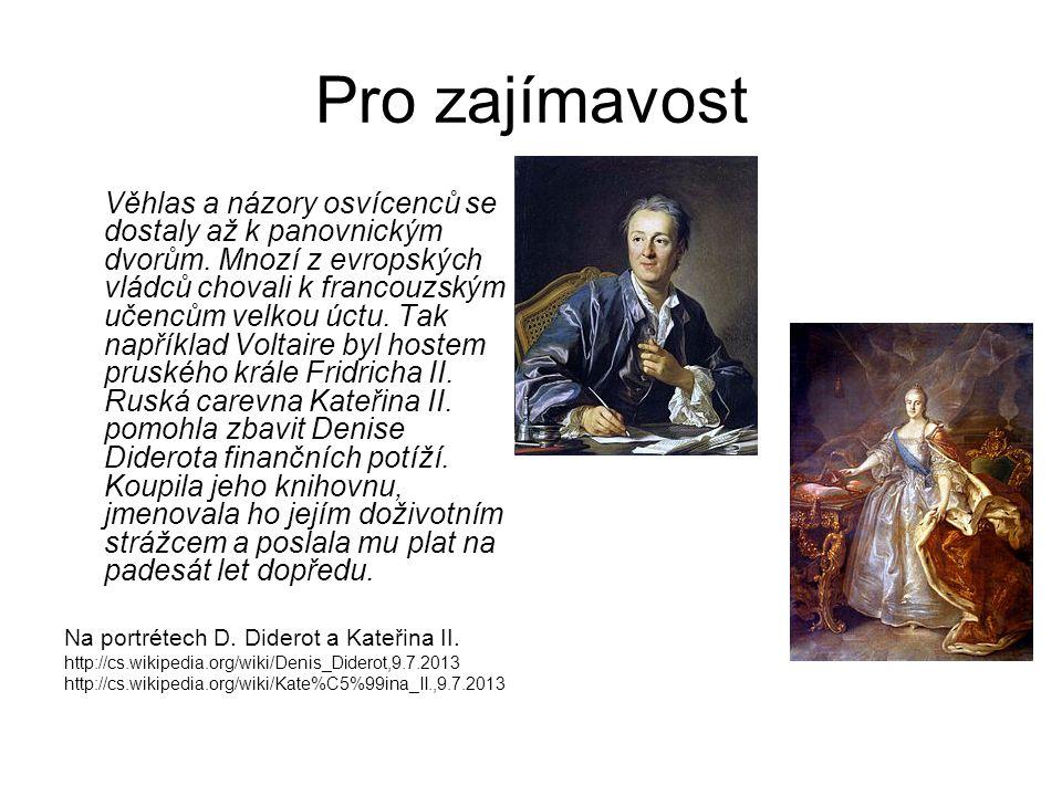Pro zajímavost Věhlas a názory osvícenců se dostaly až k panovnickým dvorům.