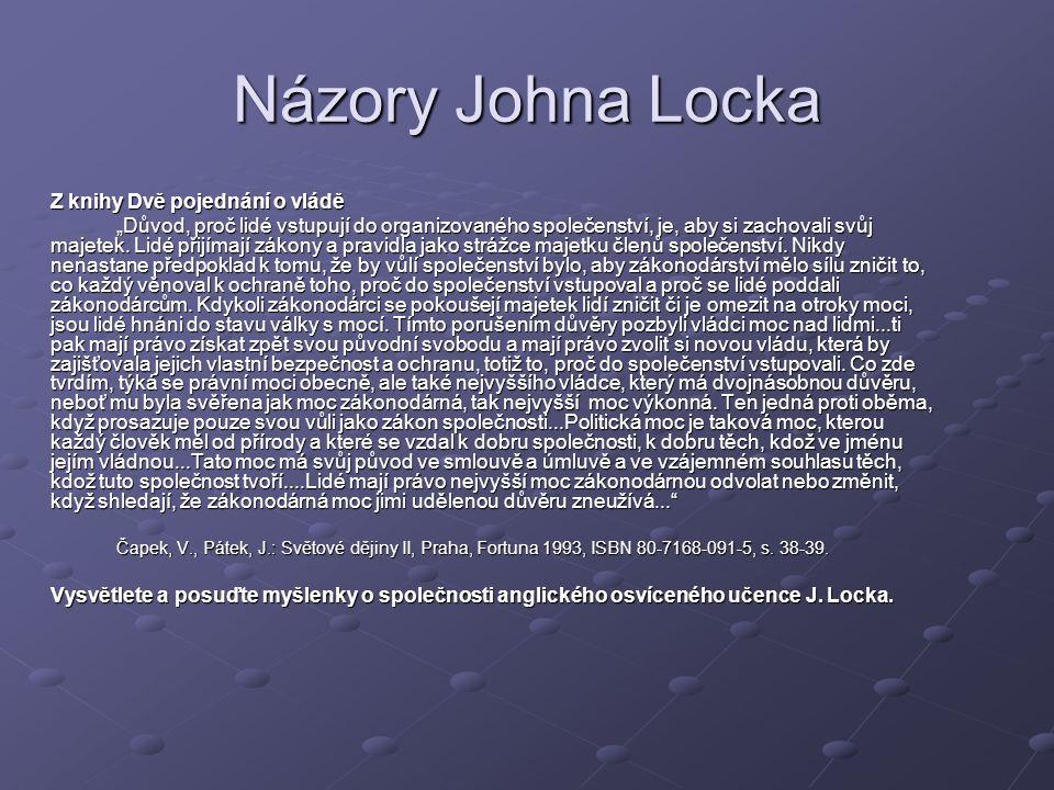 """Názory Johna Locka Z knihy Dvě pojednání o vládě """"Důvod, proč lidé vstupují do organizovaného společenství, je, aby si zachovali svůj majetek."""
