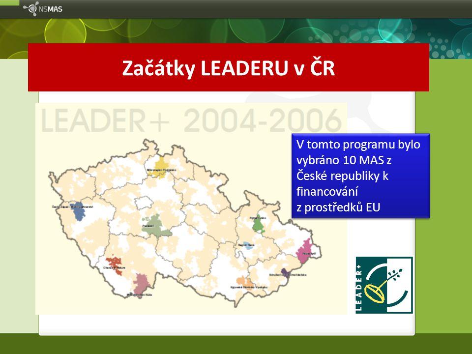 Začátky LEADERU v ČR V tomto programu bylo vybráno 10 MAS z České republiky k financování z prostředků EU V tomto programu bylo vybráno 10 MAS z České