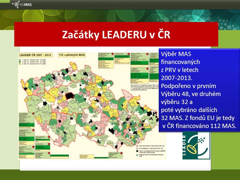 Začátky LEADERU v ČR Výběr MAS financovaných z PRV v letech 2007-2013. Podpořeno v prvním Výběru 48, ve druhém výběru 32 a poté vybráno dalších 32 MAS