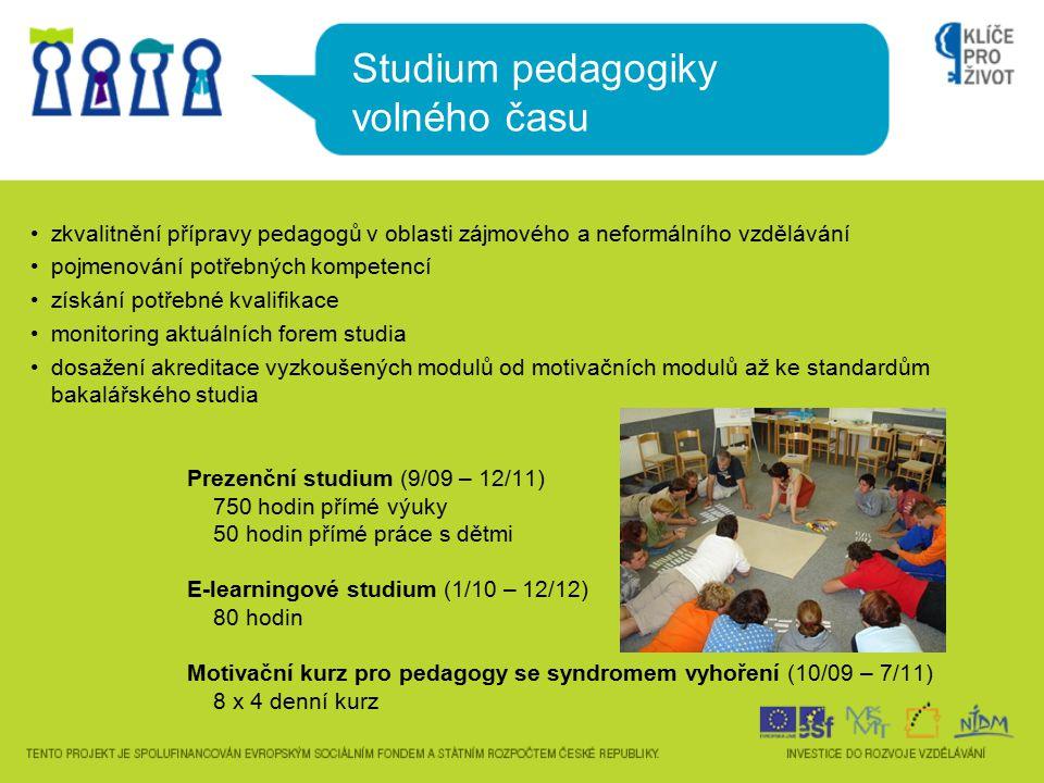 Studium pedagogiky volného času zkvalitnění přípravy pedagogů v oblasti zájmového a neformálního vzdělávání pojmenování potřebných kompetencí získání