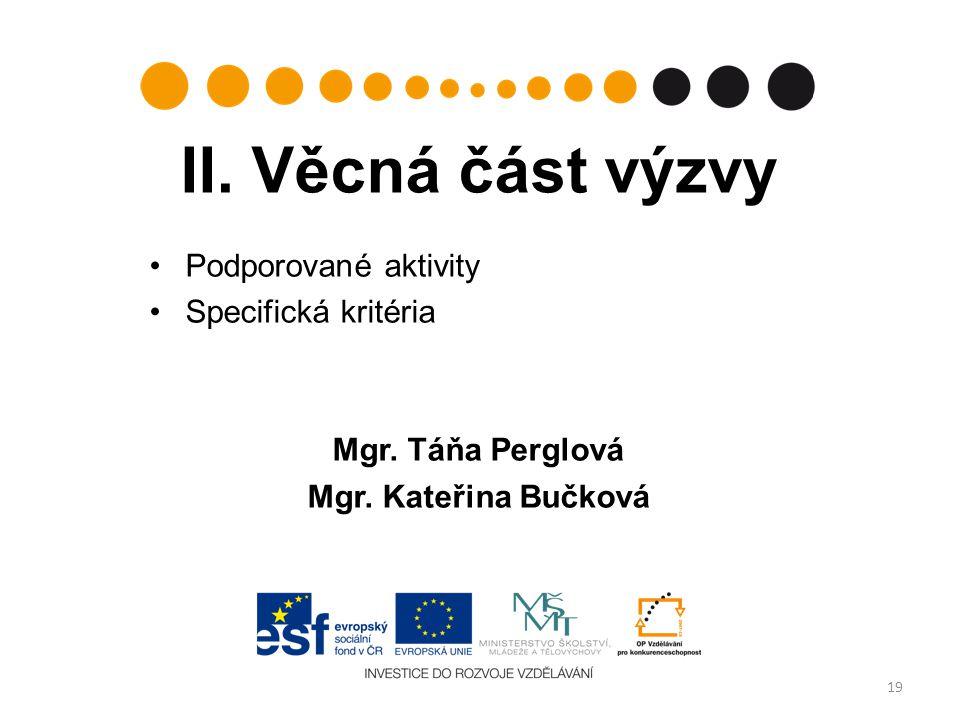II.Věcná část výzvy Podporované aktivity Specifická kritéria Mgr.