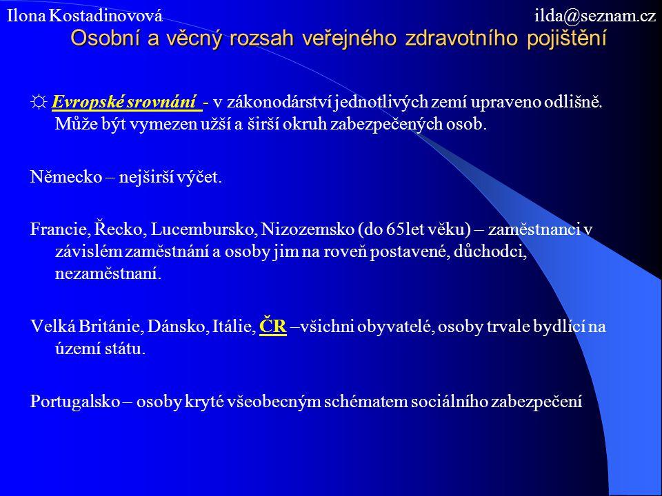 Pojištěnci a plátci pojistného v ČR, právní vztahy veřejného zdravotního pojištění ☼ Každý pojištěnec je současně plátcem pojistného.