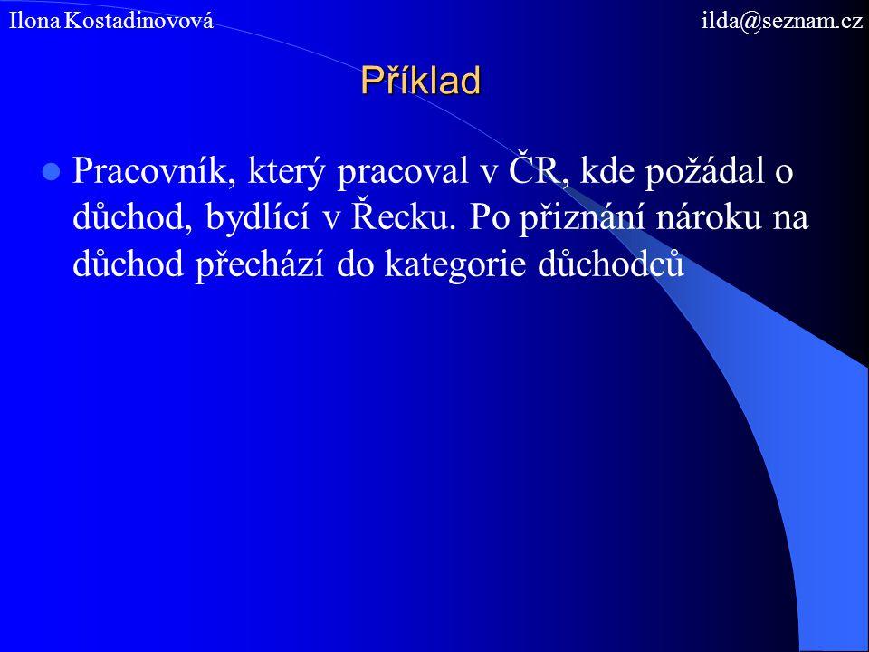 Příklad Manžel pracuje a bydlí v ČR, ale jeho nezaopatřená manželka a dítě bydlí v Estonsku.