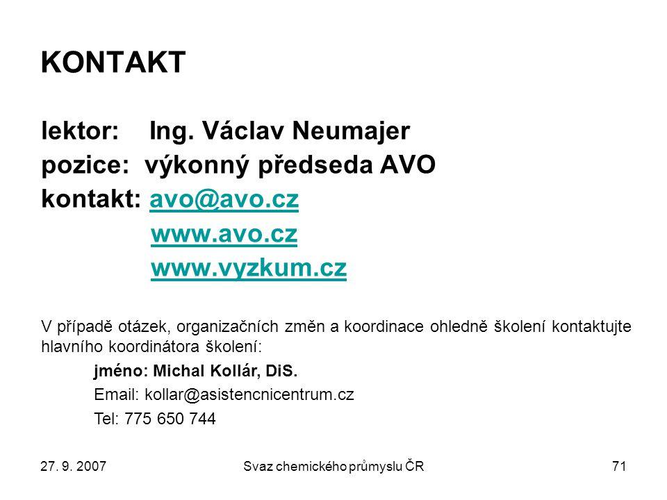27. 9. 2007Svaz chemického průmyslu ČR71 KONTAKT lektor: Ing.