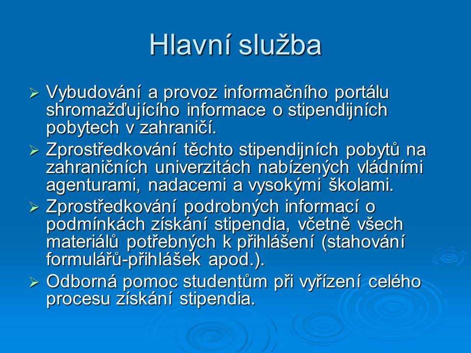 Hlavní služba  Vybudování a provoz informačního portálu shromažďujícího informace o stipendijních pobytech v zahraničí.  Zprostředkování těchto stip