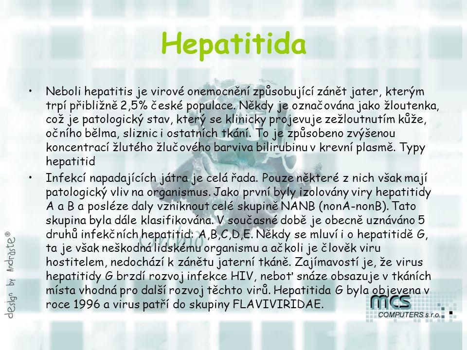 Hepatitida Neboli hepatitis je virové onemocnění způsobující zánět jater, kterým trpí přibližně 2,5% české populace. Někdy je označována jako žloutenk